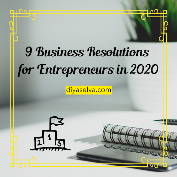 9 Business Resolutions for  Every Entrepreneur in 2020