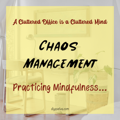 Minimalism and Mindfulness – A Cluttered Office is a Cluttered Mind