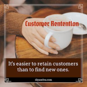 Customer Retention How Diya Selva