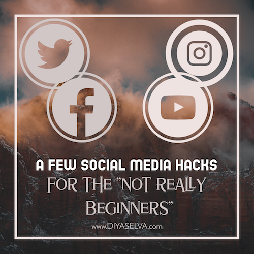 """A Few Social Media Hacks for the """"not really beginners"""""""